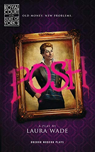 9781840029840: Posh (Oberon Modern Plays)
