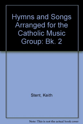9781840030204: Hymns and Songs Arranged for the Catholic Music Group: Bk. 2