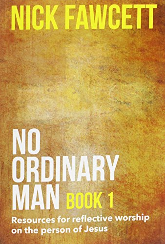 No Ordinary Man Resources for Reflective (Bk. 1) (1840030283) by Nick Fawcett