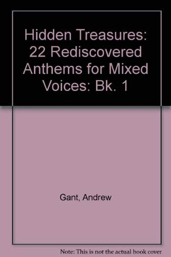 9781840031607: Hidden Treasures: Bk. 1: 22 Rediscovered Anthems for Mixed Voices