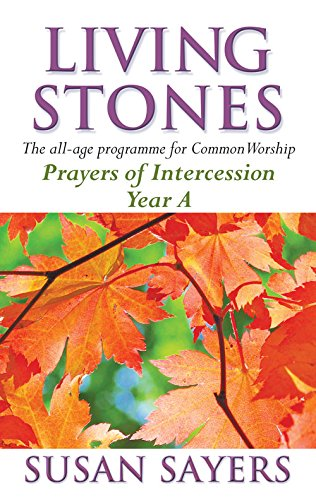 9781840032161: Living Stones: Prayers of Intercessions Year A: The All-age Resource for the Revised Common Lectionary