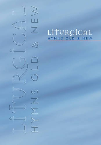 Liturgical Hymns Old and New: People's Copy