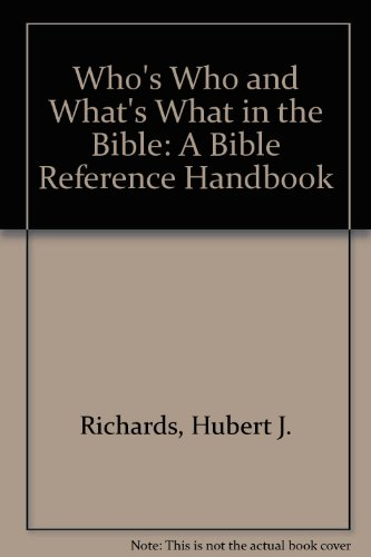 9781840033663: Who's Who and What's What in the Bible: A Bible Reference Handbook