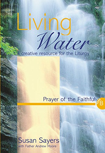 9781840034042: Living Water: Prayer of the Faithful Year B: A Creative Resource for the Liturgy