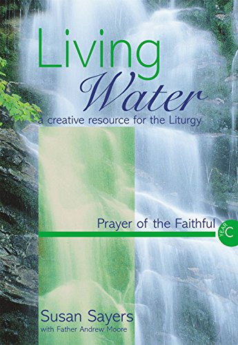 9781840035537: Living Water: Prayer of the Faithful Year C: A Creative Resource for the Liturgy