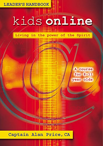Kids Online: Living in the Power of the Spirit - A Course for 8-11 Year Olds (1840036036) by Alan Price