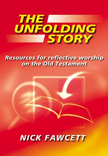 9781840036046: The Unfolding Story: Resources for Reflective Worship on the Old Testament