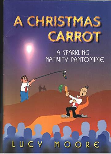 a christmas carrot a sparkling nativity pantomime