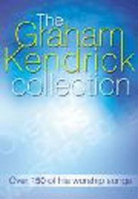 9781840036305: The Graham Kendrick Collection: Over 150 of His Worship Songs