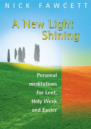 9781840038422: A New Light Shining: Personal Meditations for Lent, Holy Week and Easter