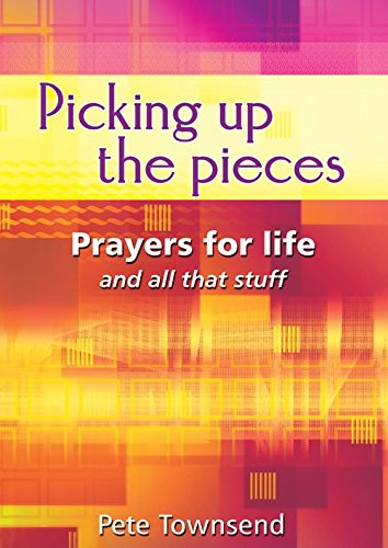 9781840038521: Picking Up the Pieces: Prayers for Life and All That Stuff