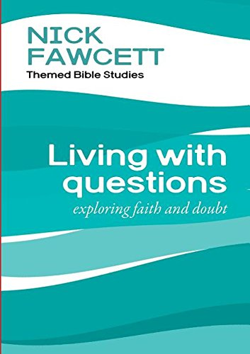 9781840039153: Living with Questions: Exploring Faith and Doubt (Fawcett Bible Studies)