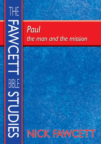 Paul: The Man and the Mission (Fawcett Bible Studies) (1840039167) by Nick Fawcett
