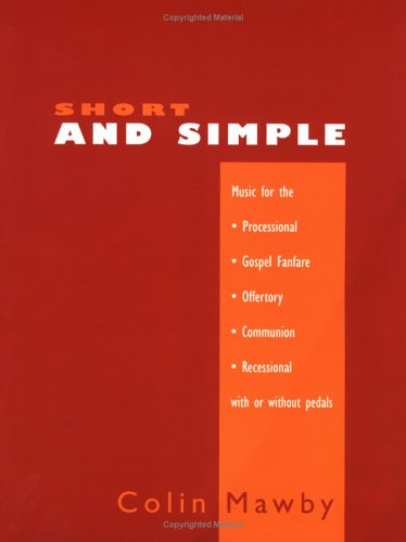 9781840039351: Short and Simple: Music for the Processional, Gospel Fanfare, Offertory, Communion, Recessional, with or without Pedals