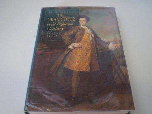 The Grand Tour in the Eighteenth Century: The British Abroad (Sandpiper Reprints of Sutton Publis...