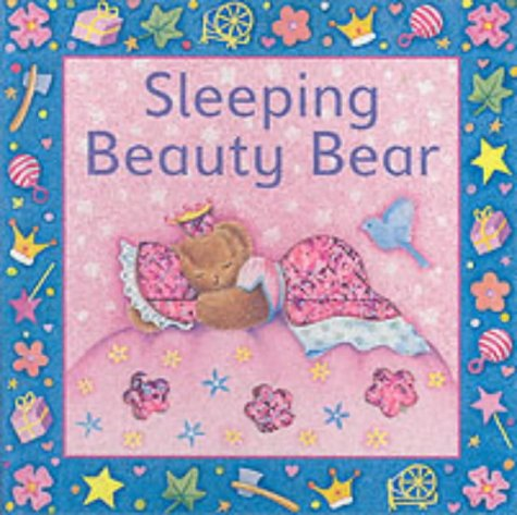 9781840110944: Sleeping Beauty Bear (Fairy tale bears)