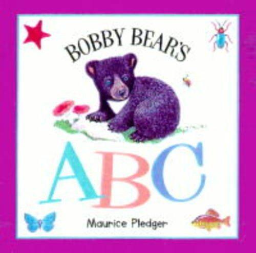 9781840110951: Bobby Bear's ABC (Maurice Pledger Board Books)