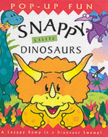 9781840111200: Snappy Little Dinosaurs (Pop-up fun)