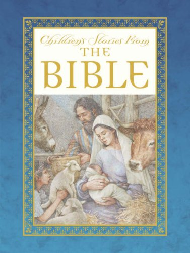 Children's Stories from the Bible (1840113790) by Anne Yvonne Gilbert; Ian Andrew; Saviour Pirotta