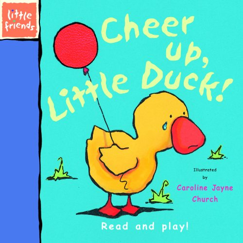 9781840118056: Cheer Up, Little Duck (Little Friends)