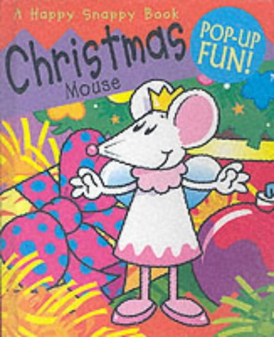 Christmas Mouse (Happy Snappy Book) (1840119012) by Dugald Steer