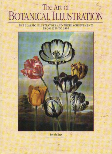 9781840130713: The Art of Botanical Illustration. The Classic Illustrators and Their Achievements From 1550 to 1900