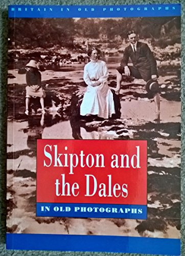 Skipton and the Dales in Old Photographs