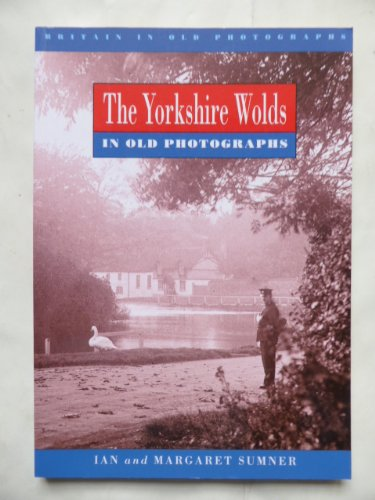 The Yorkshire Wolds in Old Photographs