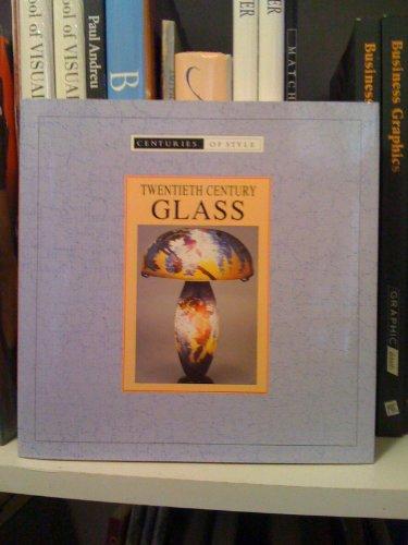 9781840132656: Twentieth Century Glass (Centuries of style)