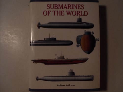 9781840133141: Submarines of the World: Over 200 of the world's greatest submarines (Expert Guide)