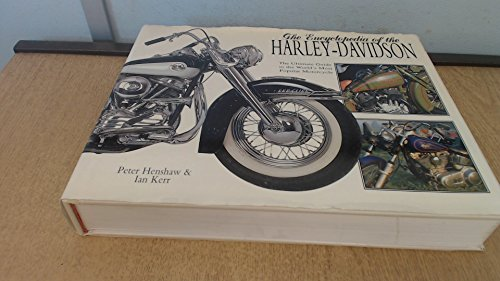 The Encyclopedia of the Harley-Davidson: Peter Henshaw, Ian Kerr