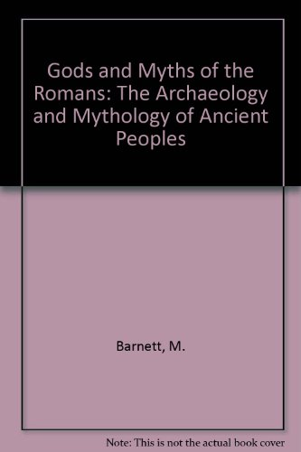 9781840133516: Gods and Myths of the Romans:  The Archaeology and Mythology of Ancient Peoples