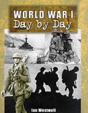 9781840133622: World War I: Day by Day