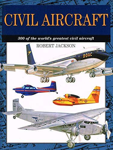 9781840133806: Civil Aircraft: 300 of the World's Greatest Civil Aircraft (Expert Guide Series)