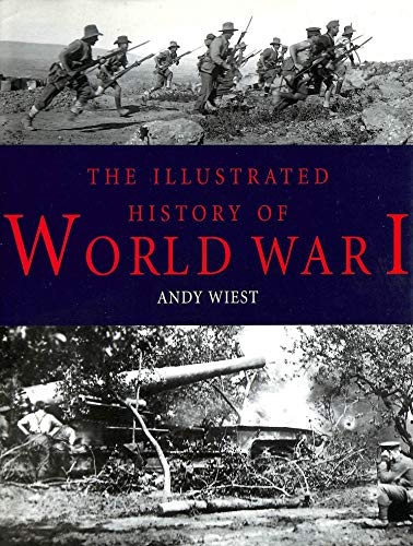 9781840134193: The Illustrated History of World War I