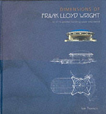 Dimensions of Frank Lloyd Wright: IAIN THOMSON