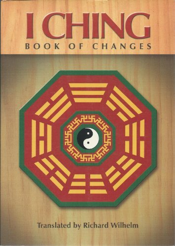 I Ching: Book of Changes: Richard Wilhelm (Translator)