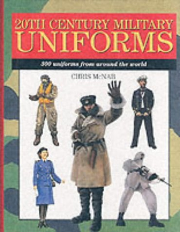 9781840134766: 20th Century Military Uniforms: 300 Uniforms from Around the World (Expert Guide)