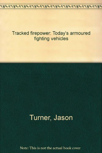 9781840134988: TRACKED FIREPOWER: TODAY S ARMOURED FIGHTING VEHICLES