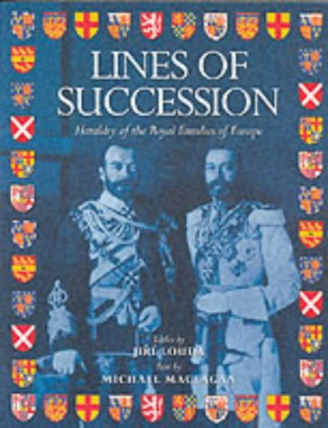 9781840135039: Lines of Succession : Heraldry of the Royal Families of Europe