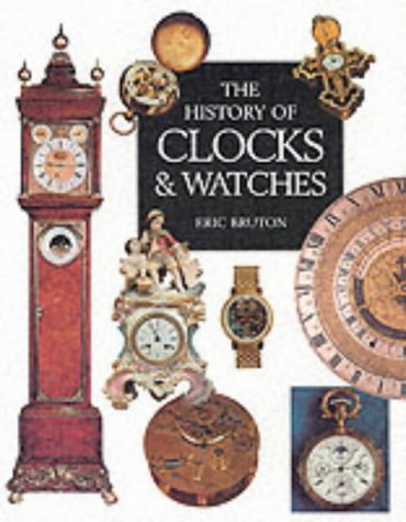 9781840135053: The History of Clocks and Watches