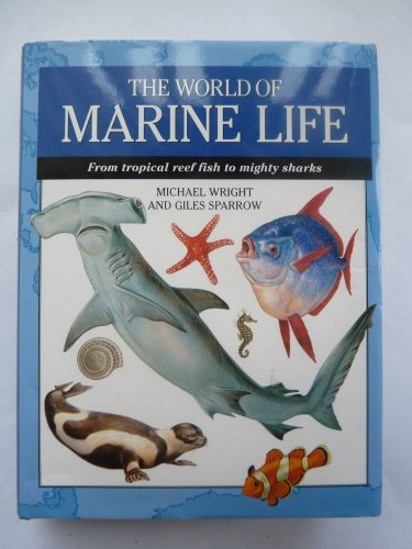 9781840135084: World of Marine Life: From Tropical Reef Fish to Mighty Sharks (Expert Guide)