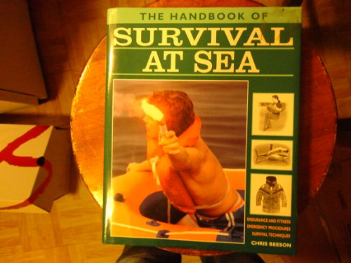 9781840135428: Survival at Sea: Endurance and Fitness, Emergency Procedures, Survival Techniques (Handbook of)
