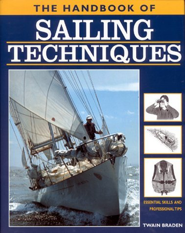 9781840135435: The Handbook of Sailing Techniques: Essential Skills and Professional Tips