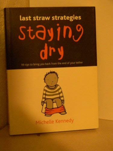 Staying Dry (Last Straw Strategies): Kennedy, Michelle