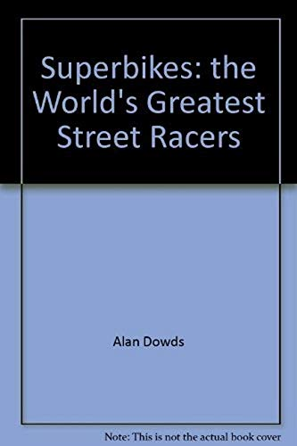 9781840136494: Superbikes: the World's Greatest Street Racers