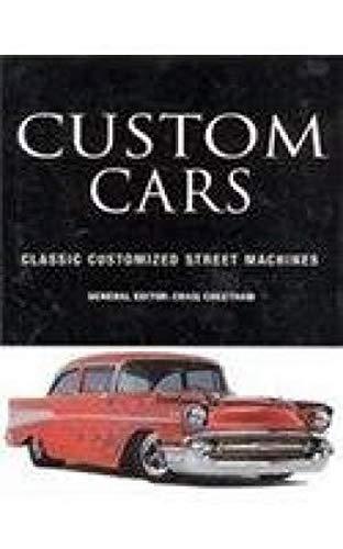 Classic Customized Street Machines: Custom Cars: Cheetham, Craig