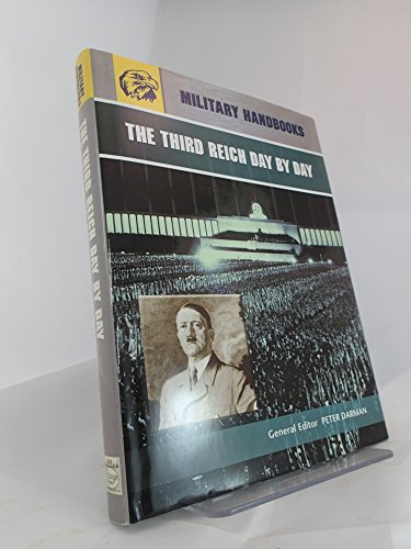 9781840136753: The Third Reich Day by Day (Military Handbooks)