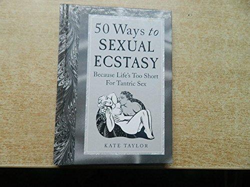 50 Ways to SEXUAL ECSTASY: KATE TAYLOR