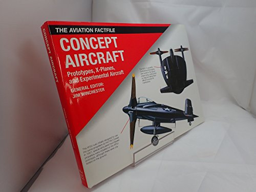 9781840138092: Concept Aircraft: Prototypes, X Planes and Experimental Aircraft (Aviation Factfile)